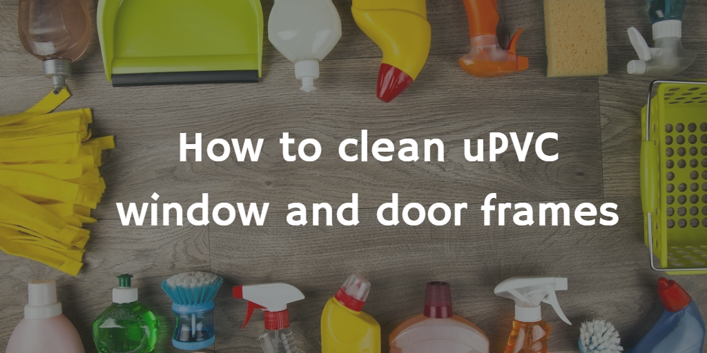 how to clean upvc windpw and door frames cloudy2clear